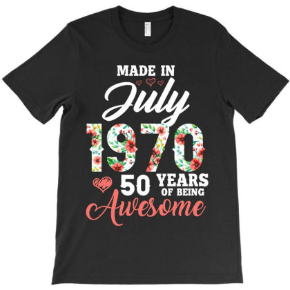 Made In July 1970 50 Years Of Being Awesome T-shirt Designed By Ashlıcar