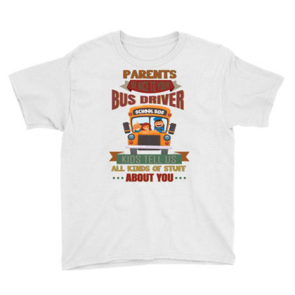 Parents  Be Nice To Your Bus Driver School Bus Kids Tell Us All Kinds Youth Tee Designed By Vip.pro123