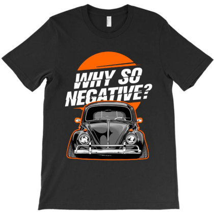 Why So Negative T-shirt Designed By Jacqueline Tees