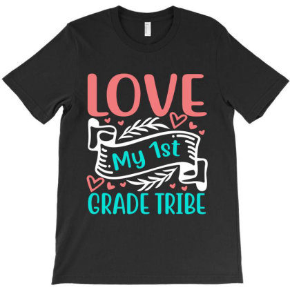 Love My 1st Grade Tribe T-shirt Designed By Melissa Store
