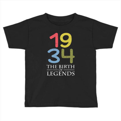 1934 The Birth Of Legends T Shirt Toddler T-shirt Designed By Gnuh79