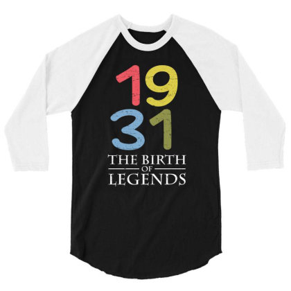 1931 The Birth Of Legends T Shirt 3/4 Sleeve Shirt Designed By Gnuh79