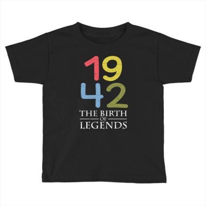 1942 The Birth Of Legends T Shirt Toddler T-shirt Designed By Gnuh79