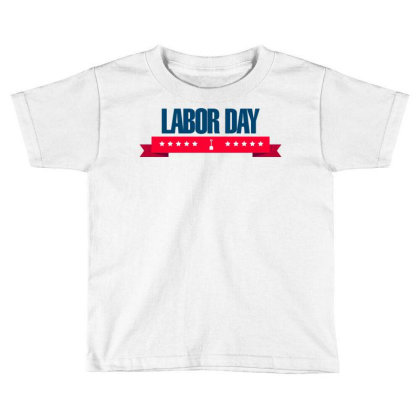 Labor Day Toddler T-shirt Designed By Estore