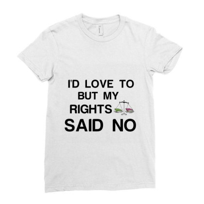 Rights Said No Ladies Fitted T-shirt Designed By Perfect Designers