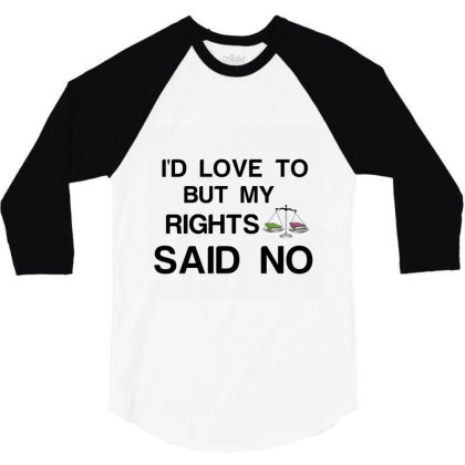 Rights Said No 3/4 Sleeve Shirt Designed By Perfect Designers