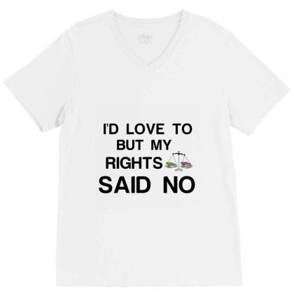 Rights Said No V-neck Tee Designed By Perfect Designers