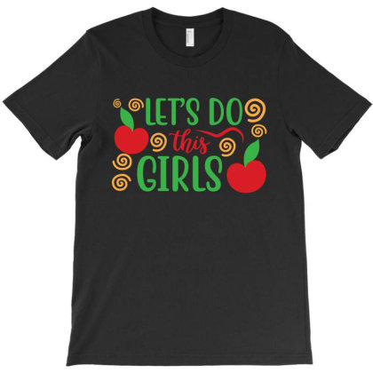 Let's Do This Girls T-shirt Designed By Melissa Store