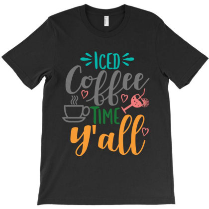 Iced Coffee Time Y'all T-shirt Designed By Zita Art