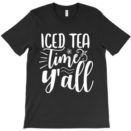 Iced Tea Time Y'all T-shirt Designed By Zita Art