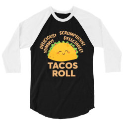 funny tacos roll delicious 3/4 Sleeve Shirt | Artistshot