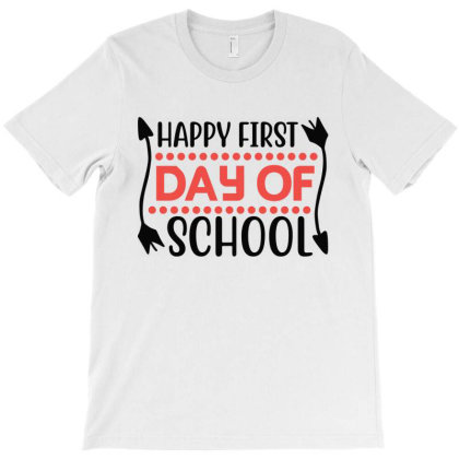 Happy First Day Of School T-shirt Designed By Melissa Store