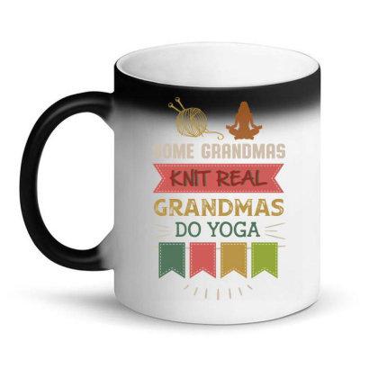Hobby Yarn Some Grandmas Knit Real Grandmas Do Yoga Magic Mug Designed By Vip.pro123