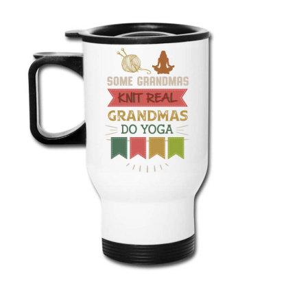 Hobby Yarn Some Grandmas Knit Real Grandmas Do Yoga Travel Mug Designed By Vip.pro123