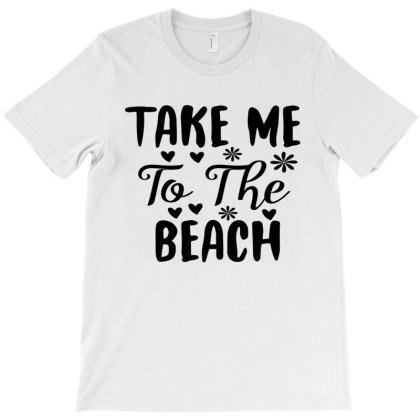 Funny Take Me To The Beach T-shirt Designed By Scranton Tees