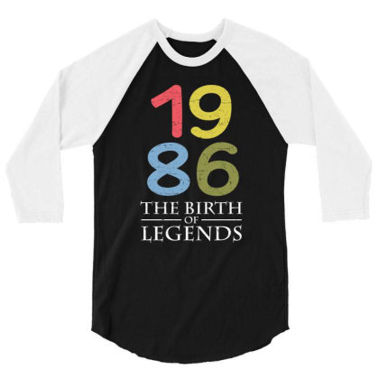1986 The Birth Of Legends T Shirt 3/4 Sleeve Shirt Designed By Gnuh79