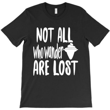 Not All Who Wander Are Lost T-shirt Designed By Scranton Tees