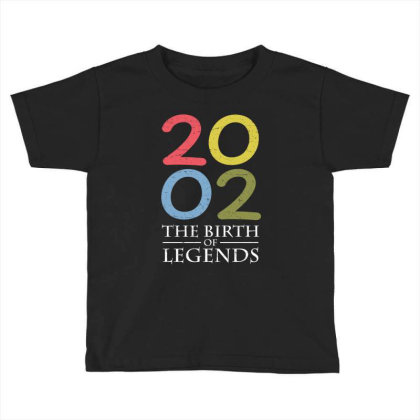 2002 The Birth Of Legends T Shirt Toddler T-shirt Designed By Gnuh79
