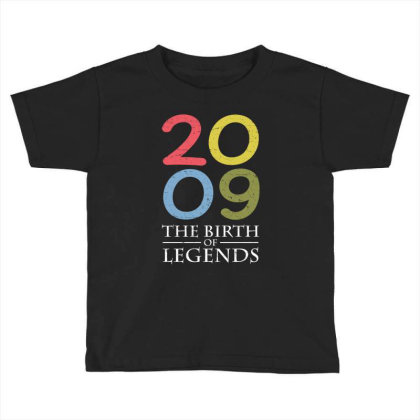 2009 The Birth Of Legends T Shirt Toddler T-shirt Designed By Gnuh79
