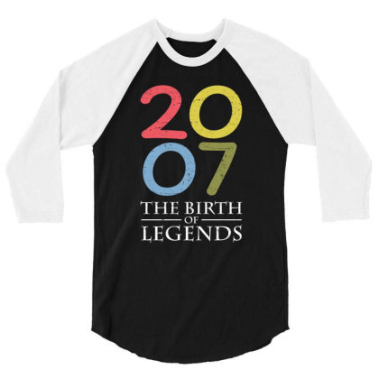 2007 The Birth Of Legends T Shirt 3/4 Sleeve Shirt Designed By Gnuh79