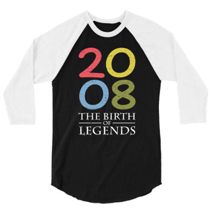 2008 The Birth Of Legends T Shirt 3/4 Sleeve Shirt Designed By Gnuh79