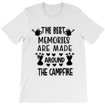 The Best Memories Are Made Around The Campfire T-shirt Designed By Scranton Tees