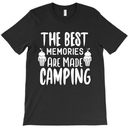 The Best Memories Are Made Camping T-shirt Designed By Scranton Tees