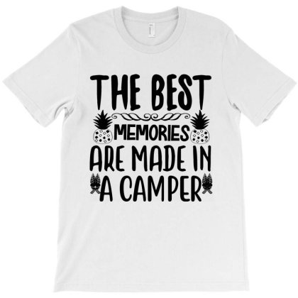 The Best Memories Are Made In A Camper T-shirt Designed By Scranton Tees
