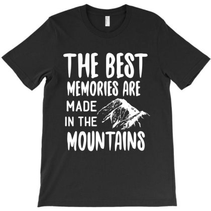 The Best Memories Are Made In The Mountains T-shirt Designed By Scranton Tees