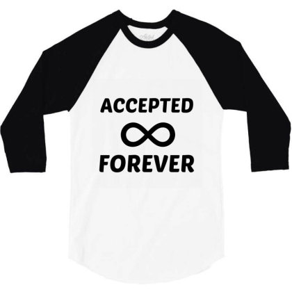 Accepted Forever 3/4 Sleeve Shirt Designed By Perfect Designers