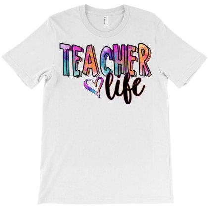 Teacher Life T-shirt Designed By Badaudesign