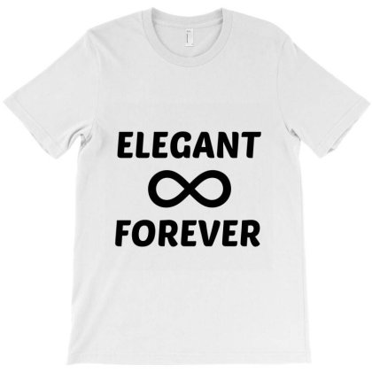 Elegant Forever T-shirt Designed By Perfect Designers