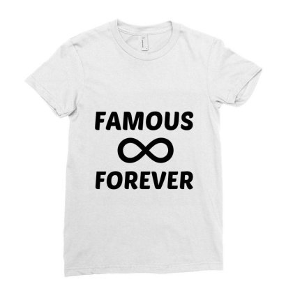 Famous Forever Ladies Fitted T-shirt Designed By Perfect Designers