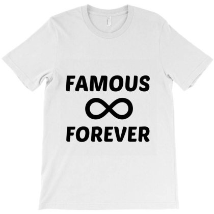 Famous Forever T-shirt Designed By Perfect Designers