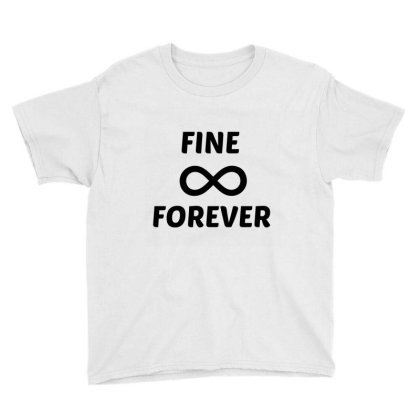 Fine Forever Youth Tee Designed By Perfect Designers