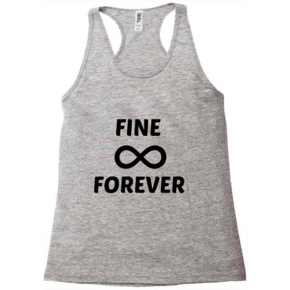Fine Forever Racerback Tank Designed By Perfect Designers