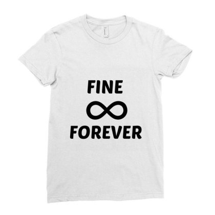 Fine Forever Ladies Fitted T-shirt Designed By Perfect Designers