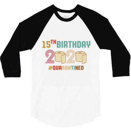 15th Birthday Quarantine Retro Vintage 3/4 Sleeve Shirt Designed By Vip.pro123