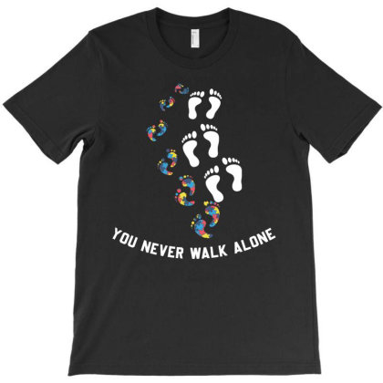 You Never Walk Alone T-shirt Designed By Ashlıcar