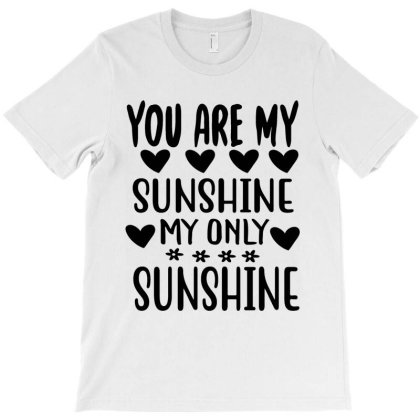 You Are My My Sunshine T-shirt Designed By Scranton Tees