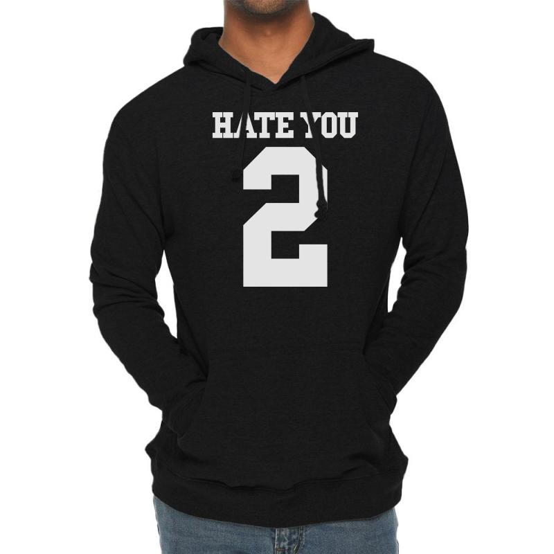 Hate You 2 Lightweight Hoodie | Artistshot