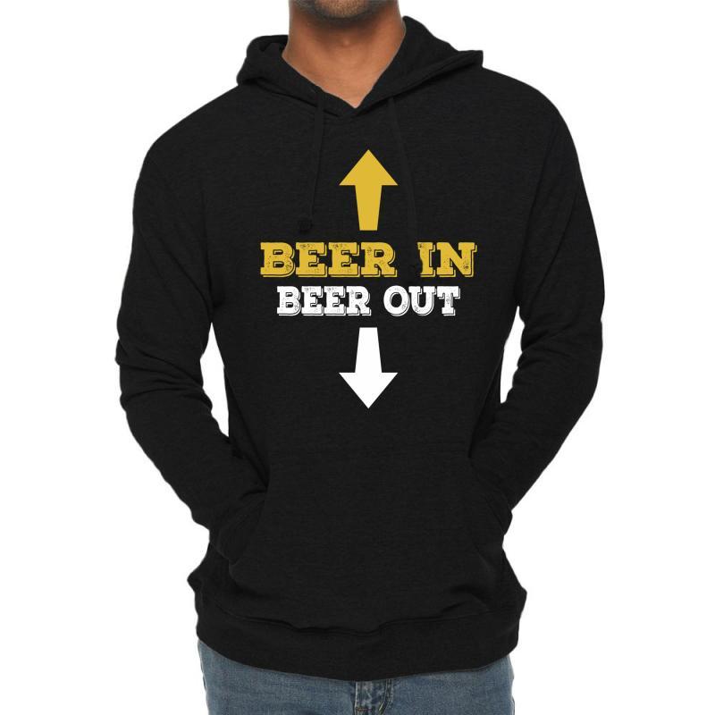 Beer In Beer Out Lightweight Hoodie | Artistshot