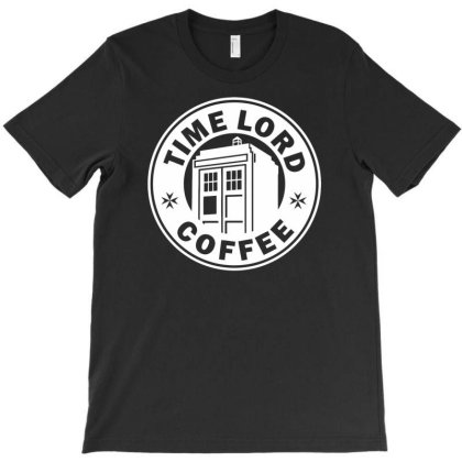 Funny Time Lord Coffee T-shirt Designed By Rusmashirt