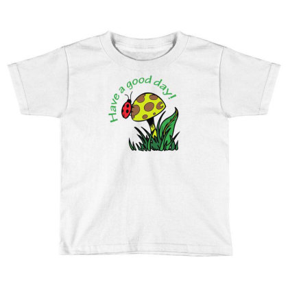 Have A Good Dad Lady Bug Funny Toddler T-shirt Designed By Rusmashirt