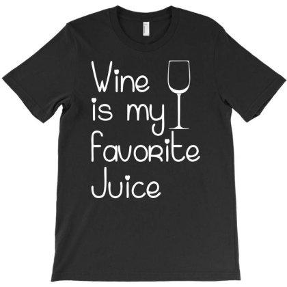 Funny Wine Is Pavorite Juice T-shirt Designed By Rusmashirt