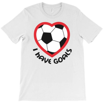 I Have Goal Funny Fooball T-shirt Designed By Rusmashirt