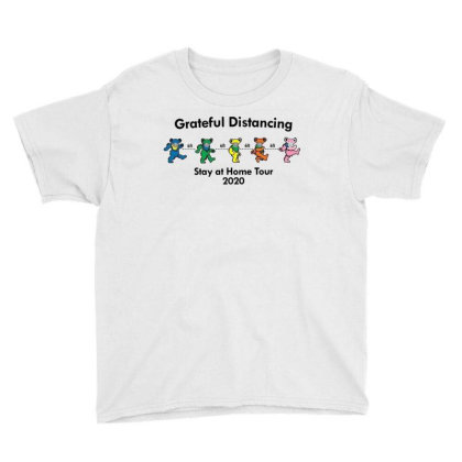 Grateful Distancing  Stay At Home Tour 2020 Youth Tee Designed By Cuser3143