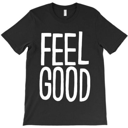 Feel Good T-shirt Designed By Feelgood Tees