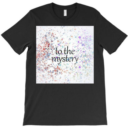 To The Mystery T-shirt Designed By Mark.iavelli