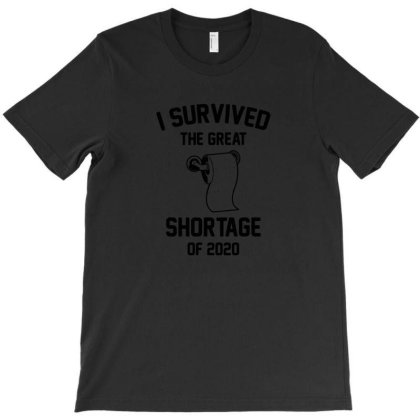 I Survived The Great Toilet Paper T-shirt Designed By H4ikal